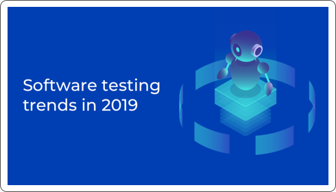 Software testing trends in 2019