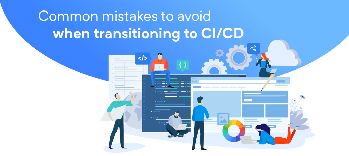 Common mistakes to avoid when transitioning to CI/CD