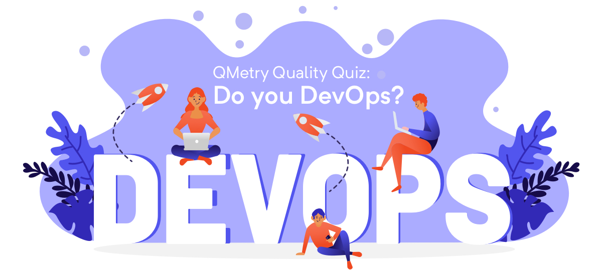 QMetry Quiz: Do you DevOps