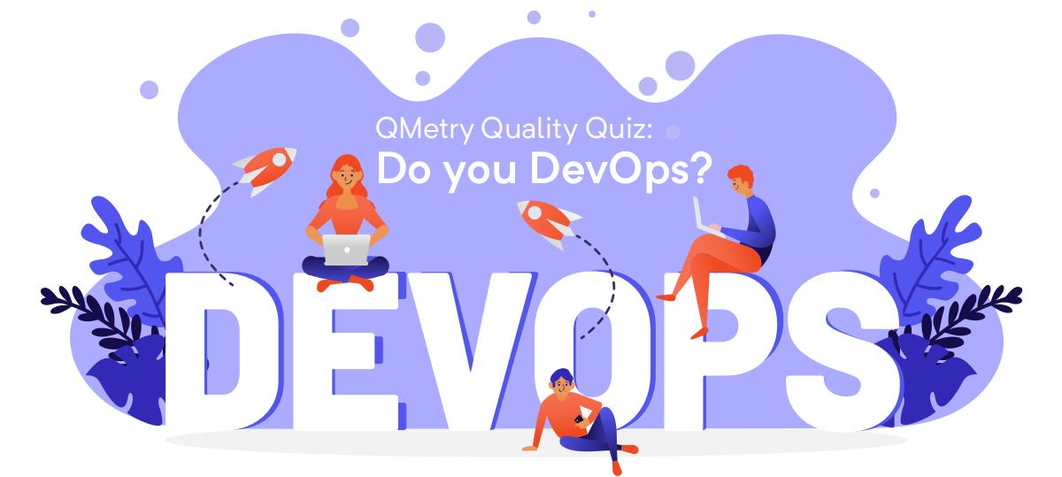 QMetry Quiz: Do you DevOps