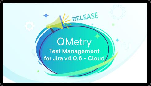 QMetry Test Management for Jira V4.0.6