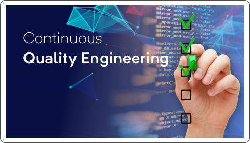 Continuous Quality Engineering