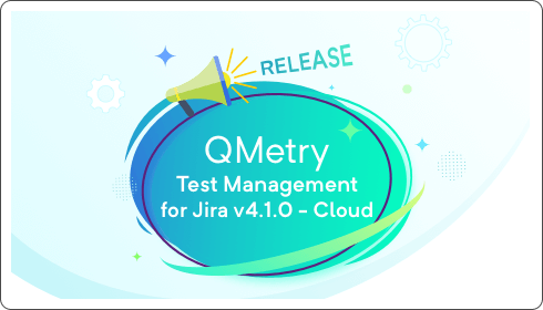 QTM4J - New Release v4.1.0 Cloud