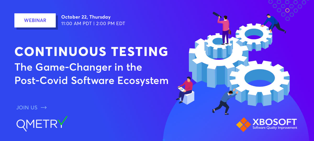 Continuous Testing: The Game-Changer in the Post-Covid Software Ecosystem